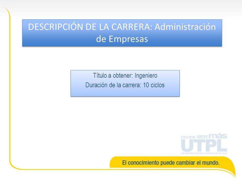 DESCRIPCIÓN DE LA CARRERA: Administración de Empresas
