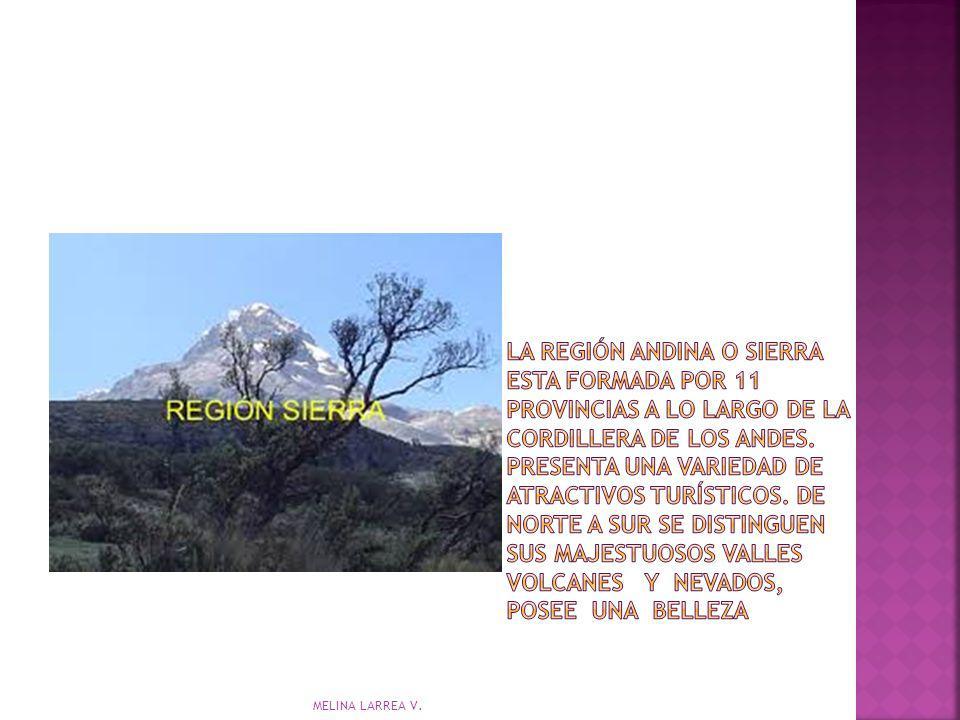 La Región Andina o Sierra esta formada por 11 provincias a lo largo de la Cordillera de los Andes. Presenta una variedad de atractivos turísticos. De norte a sur se distinguen sus majestuosos valles volcanes y nevados, posee una belleza