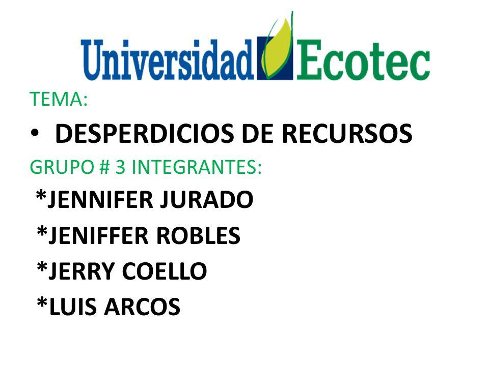 DESPERDICIOS DE RECURSOS