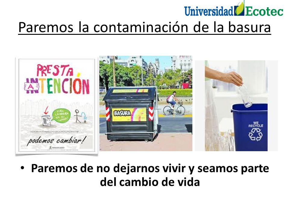 Paremos la contaminación de la basura