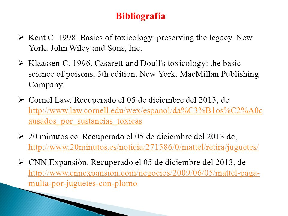 Bibliografia Kent C. 1998. Basics of toxicology: preserving the legacy. New York: John Wiley and Sons, Inc.
