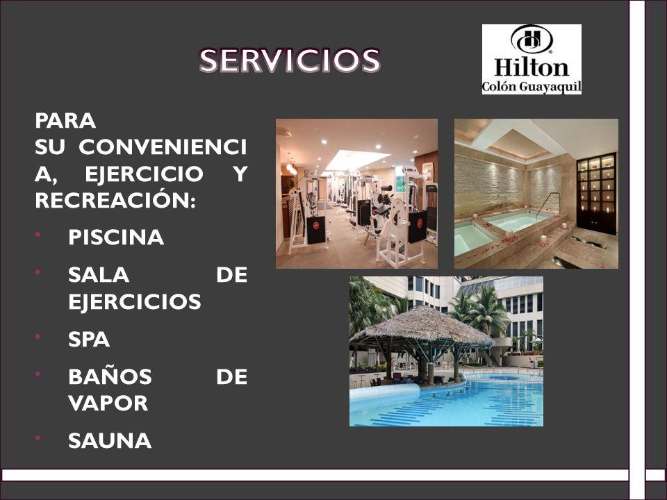 Servicios Para su convenienci a, ejercicio y recreación: Piscina