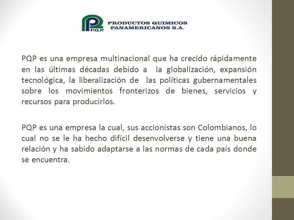PQP es una empresa multinacional que ha crecido rápidamente en las últimas décadas debido a la globalización, expansión tecnológica, la liberalización de las políticas gubernamentales sobre los movimientos fronterizos de bienes, servicios y recursos para producirlos.