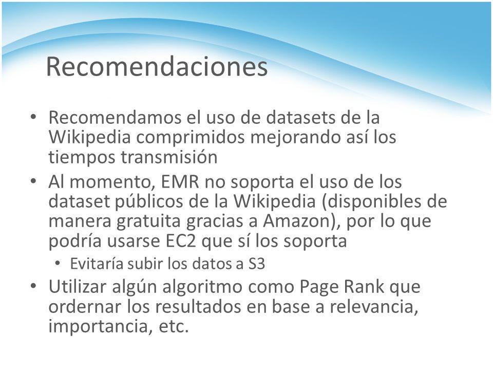 Recomendaciones Recomendamos el uso de datasets de la Wikipedia comprimidos mejorando así los tiempos transmisión.