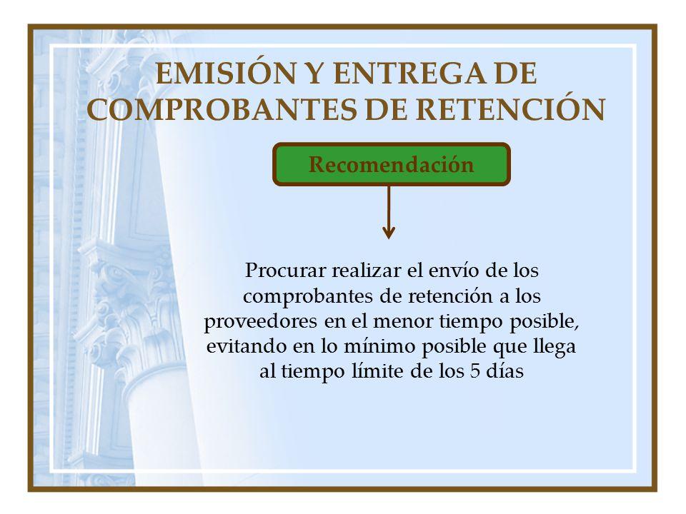 EMISIÓN Y ENTREGA DE COMPROBANTES DE RETENCIÓN