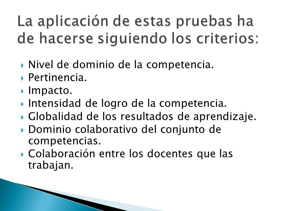 La aplicación de estas pruebas ha de hacerse siguiendo los criterios: