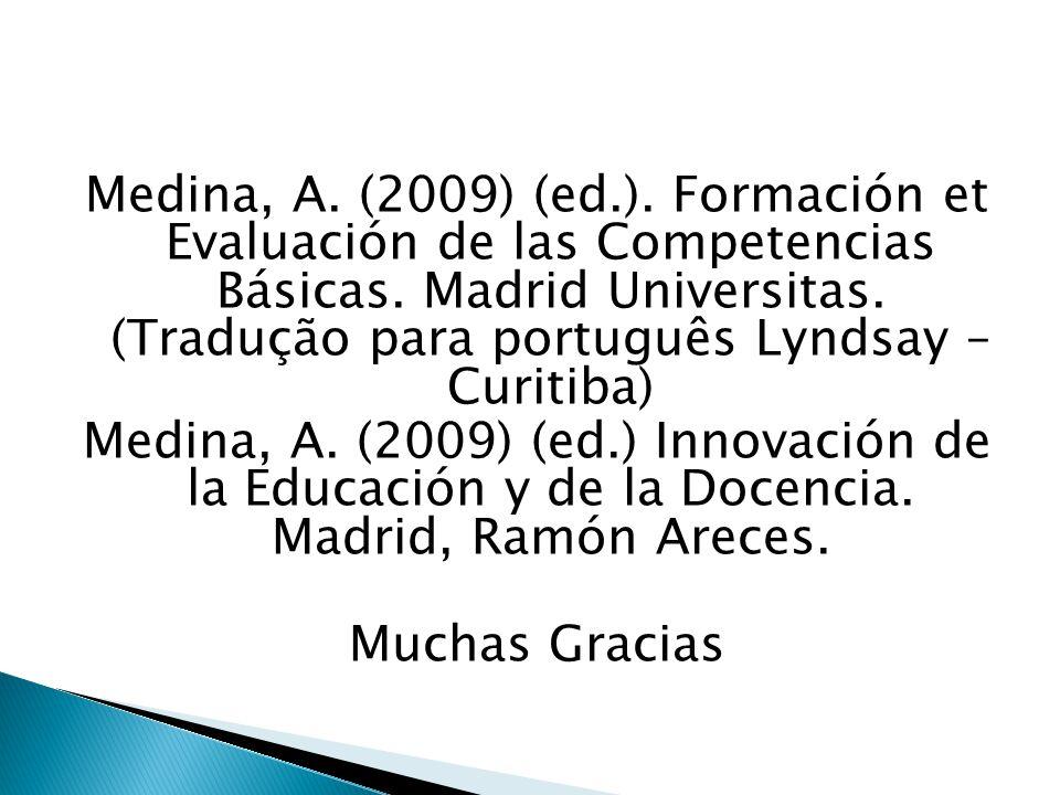 Medina, A. (2009) (ed.). Formación et Evaluación de las Competencias Básicas.