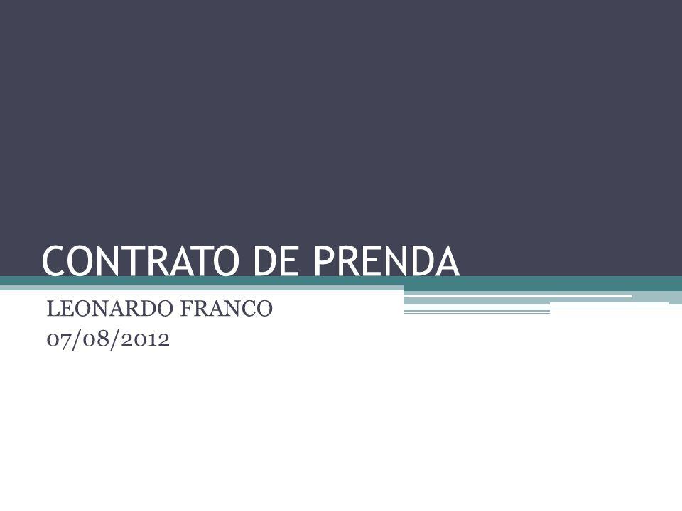 CONTRATO DE PRENDA LEONARDO FRANCO 07/08/2012