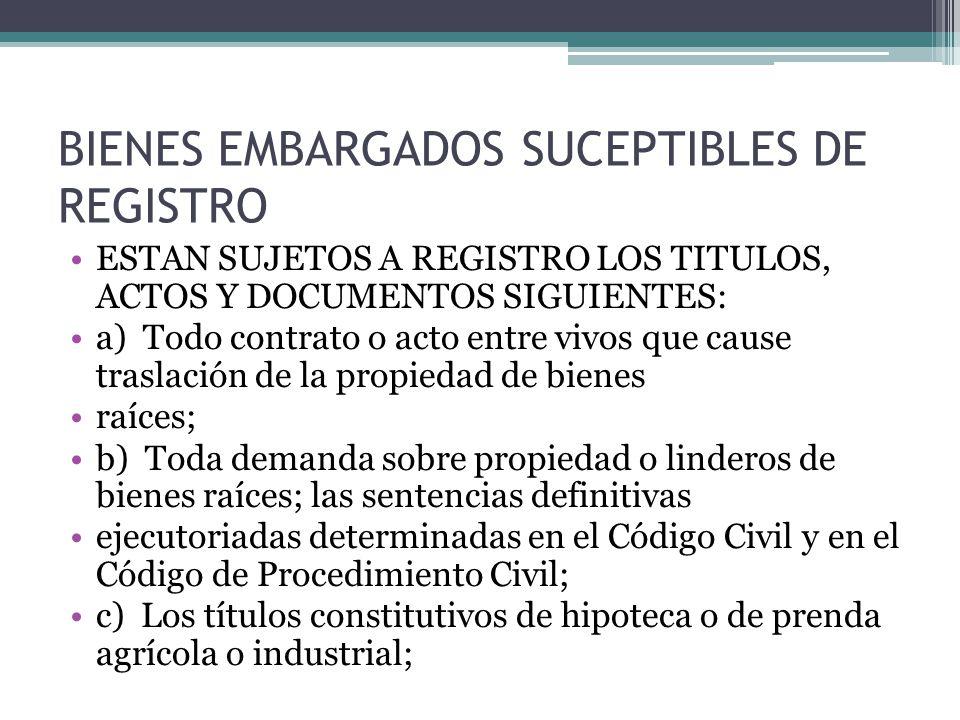 BIENES EMBARGADOS SUCEPTIBLES DE REGISTRO