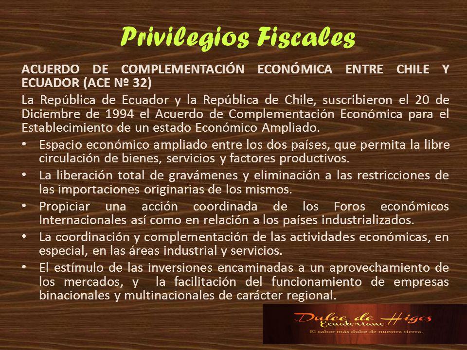 Privilegios Fiscales ACUERDO DE COMPLEMENTACIÓN ECONÓMICA ENTRE CHILE Y ECUADOR (ACE Nº 32)