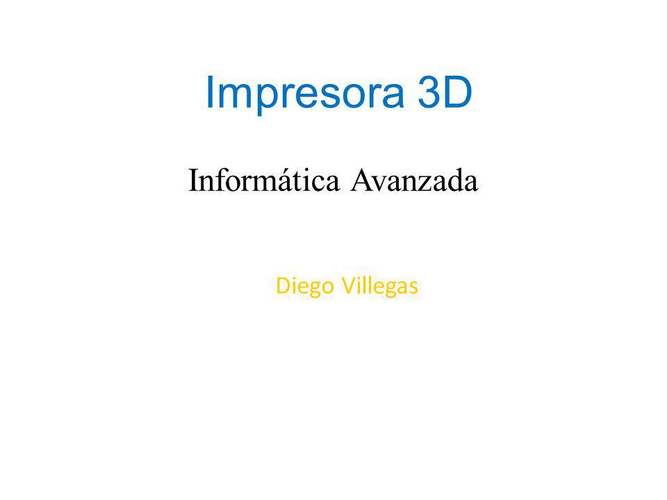 Impresora 3D Informática Avanzada Diego Villegas