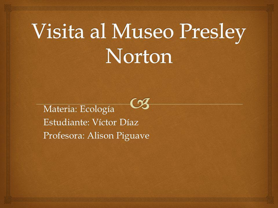 Visita al Museo Presley Norton
