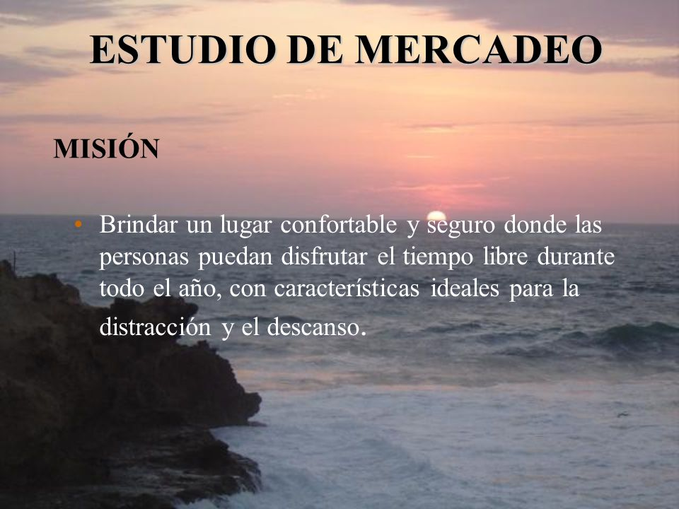 ESTUDIO DE MERCADEO MISIÓN