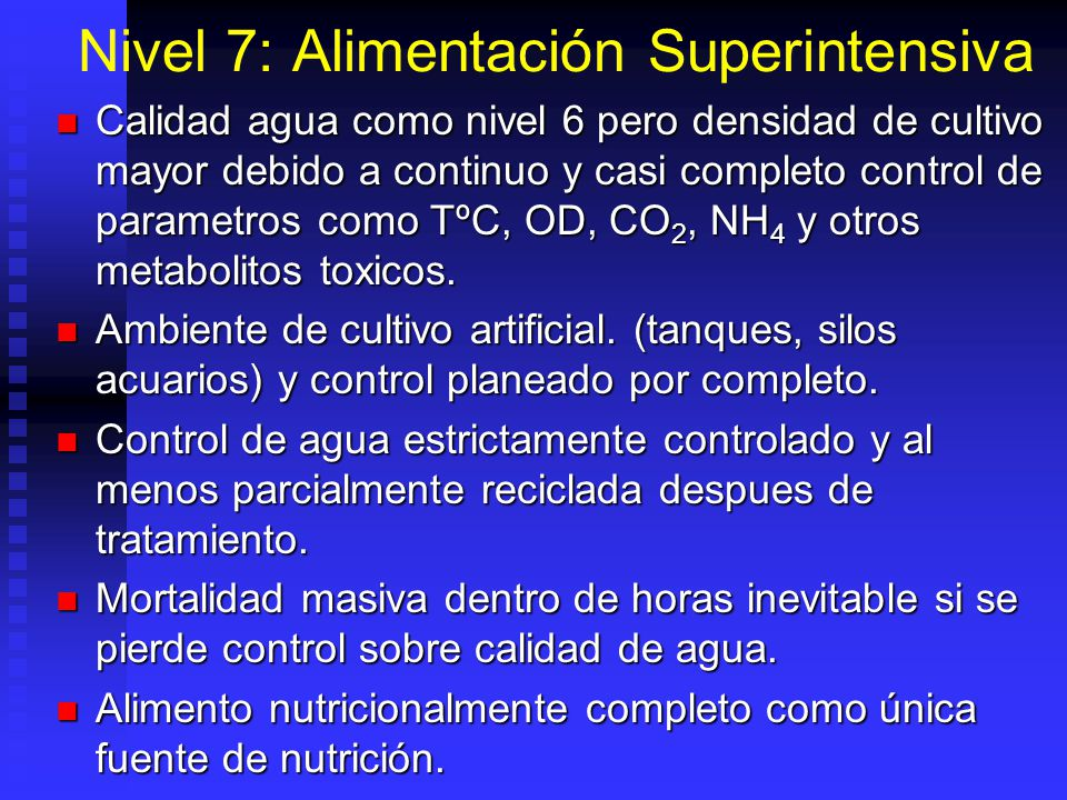 Nivel 7: Alimentación Superintensiva