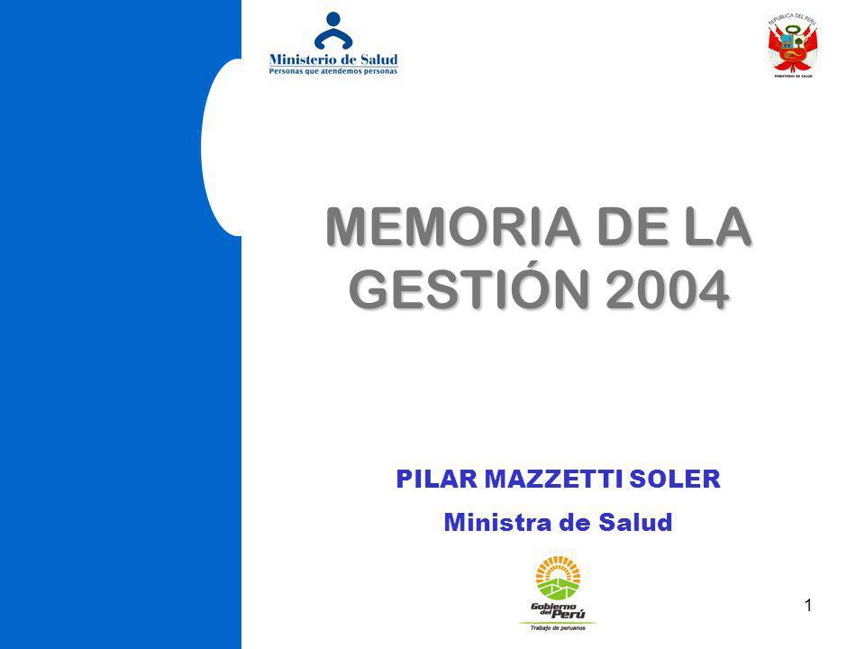 MEMORIA DE LA GESTIÓN 2004 PILAR MAZZETTI SOLER Ministra de Salud