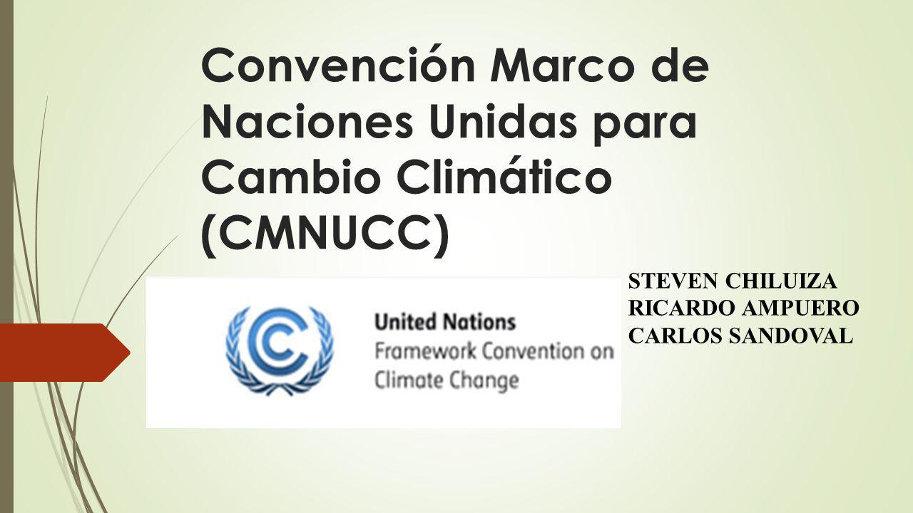 Convención Marco de Naciones Unidas para Cambio Climático (CMNUCC)