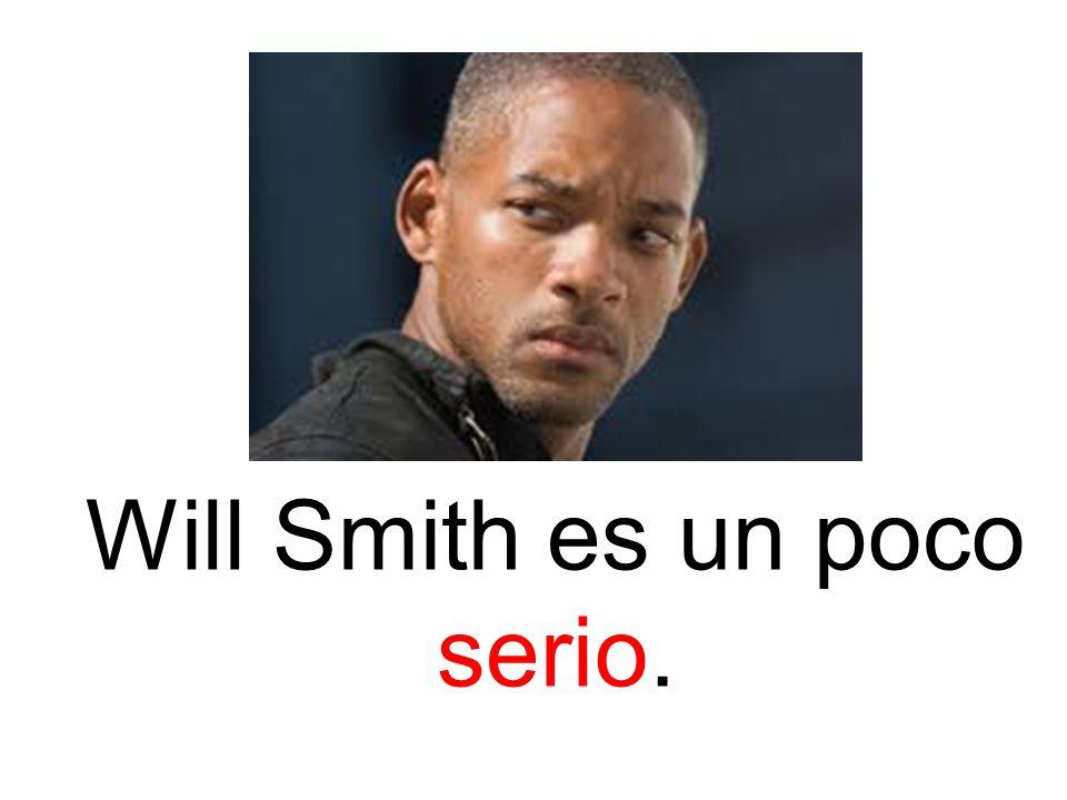 Will Smith es un poco serio.