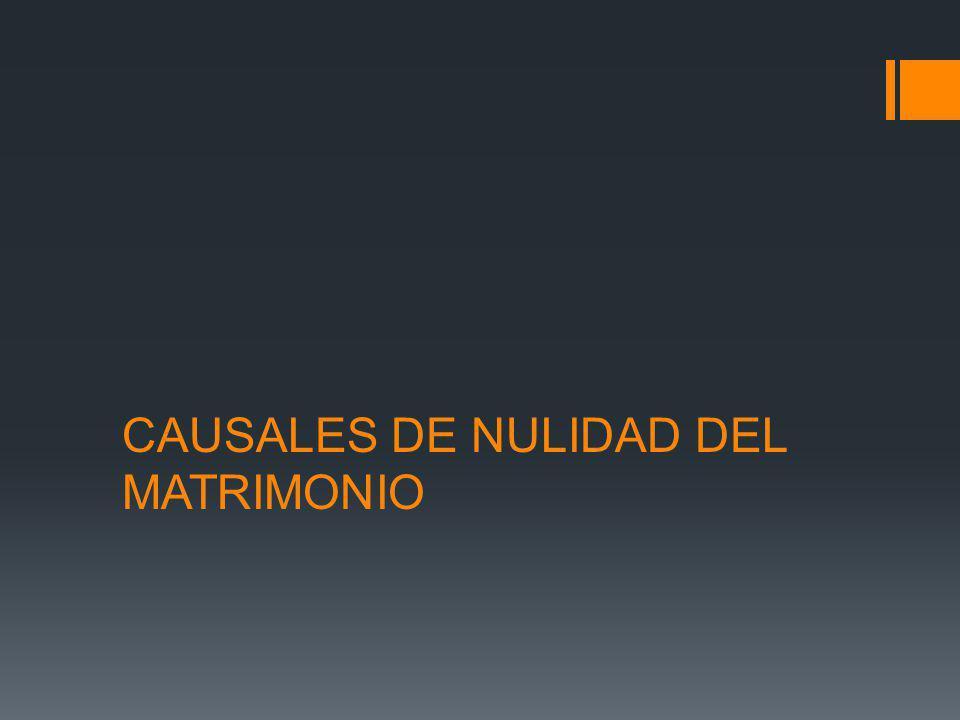 CAUSALES DE NULIDAD DEL MATRIMONIO