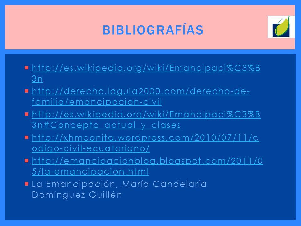 BIBLIOGRAFÍAS http://es.wikipedia.org/wiki/Emancipaci%C3%B3n