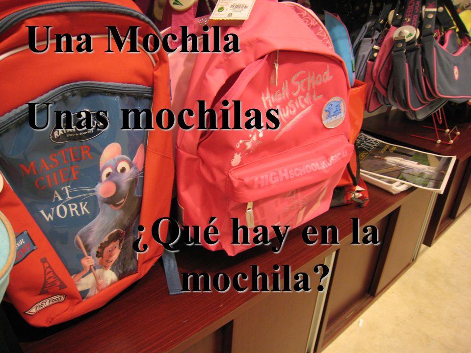 Una Mochila Unas mochilas ¿Qué hay en la mochila