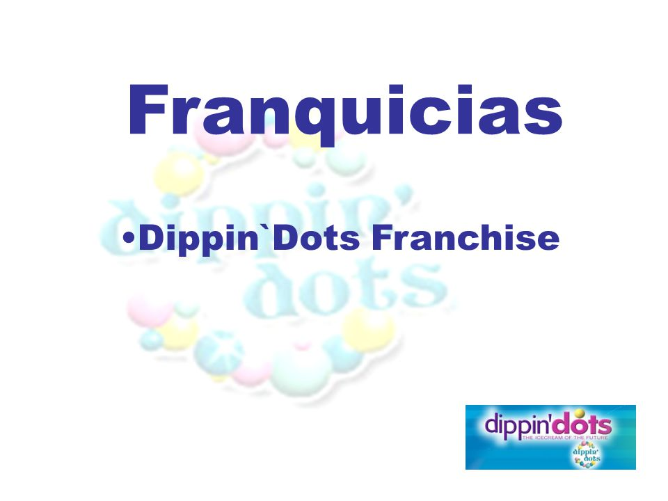 Franquicias Dippin`Dots Franchise