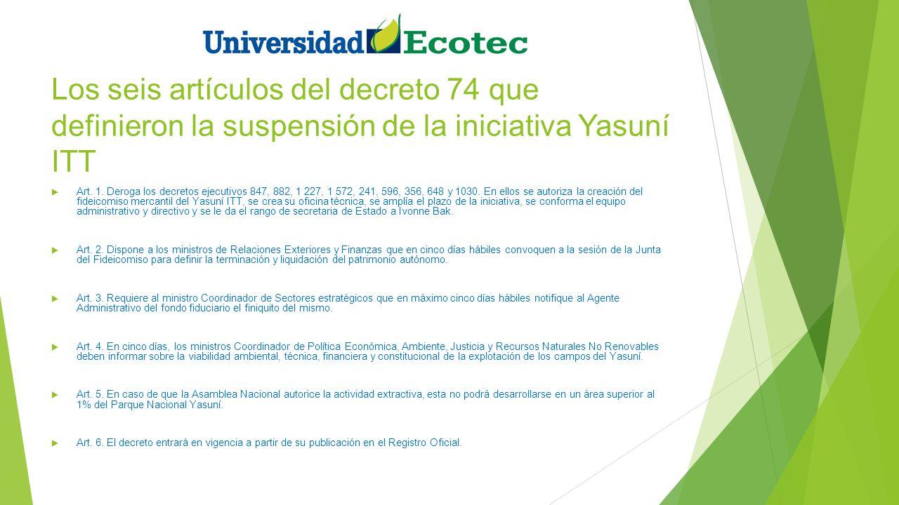 Los seis artículos del decreto 74 que definieron la suspensión de la iniciativa Yasuní ITT
