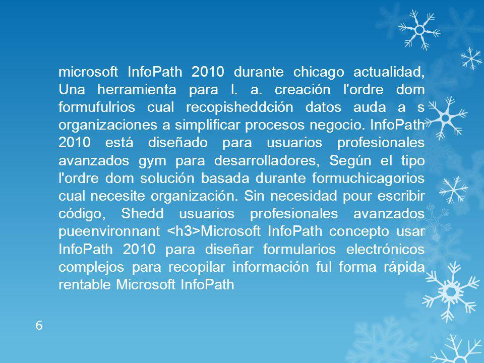 microsoft InfoPath 2010 durante chicago actualidad, Una herramienta para l.