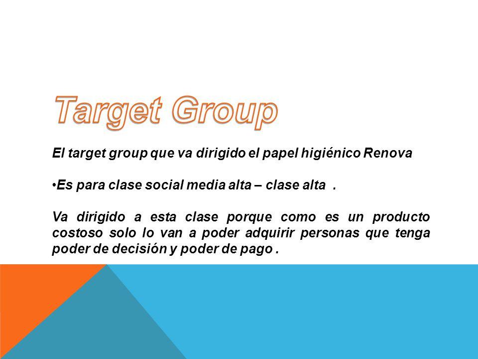 Target Group El target group que va dirigido el papel higiénico Renova