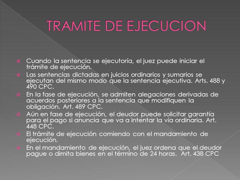 TRAMITE DE EJECUCION Cuando la sentencia se ejecutoría, el juez puede iniciar el trámite de ejecución.