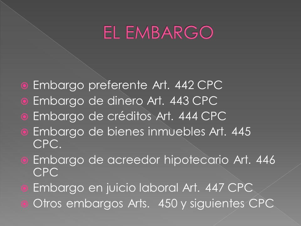 EL EMBARGO Embargo preferente Art. 442 CPC