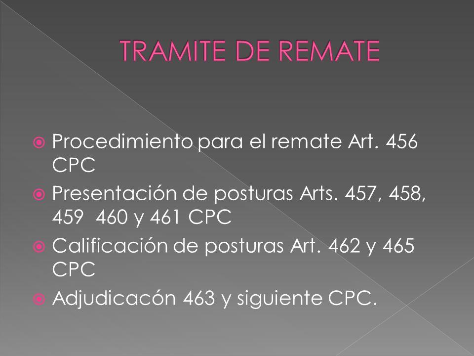 TRAMITE DE REMATE Procedimiento para el remate Art. 456 CPC
