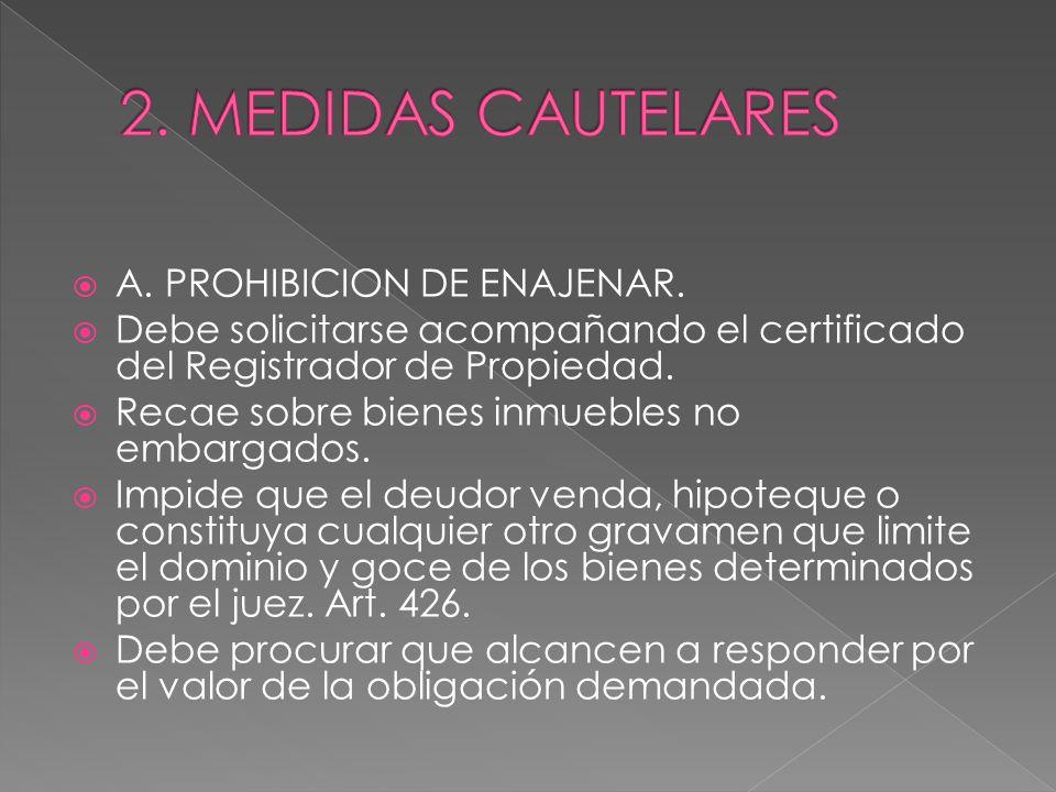 2. MEDIDAS CAUTELARES A. PROHIBICION DE ENAJENAR.