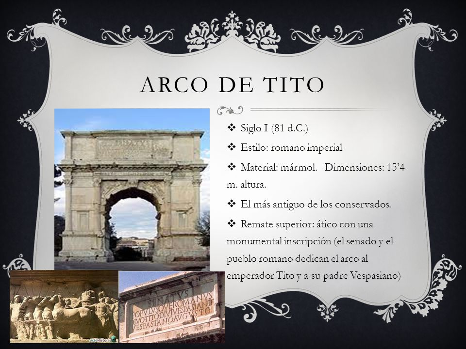 Arco de Tito Siglo I (81 d.C.) Estilo: romano imperial