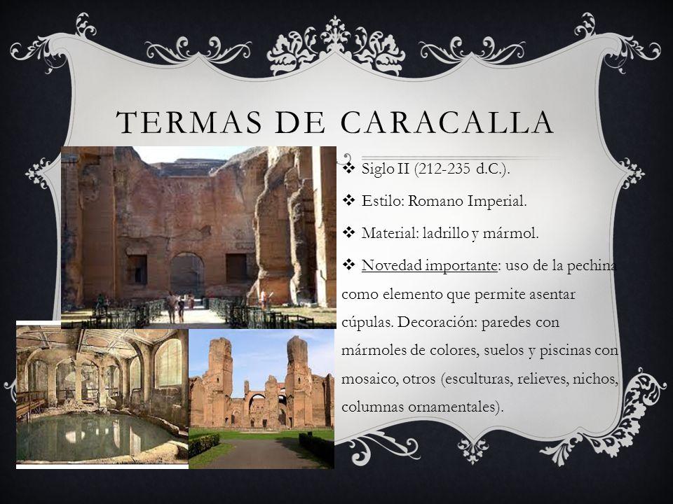 Termas de Caracalla Siglo II (212-235 d.C.). Estilo: Romano Imperial.