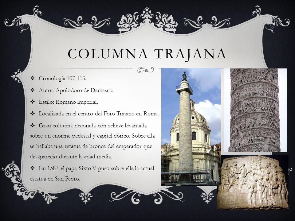 Columna Trajana Cronología 107-113. Autor: Apolodoro de Damasco.