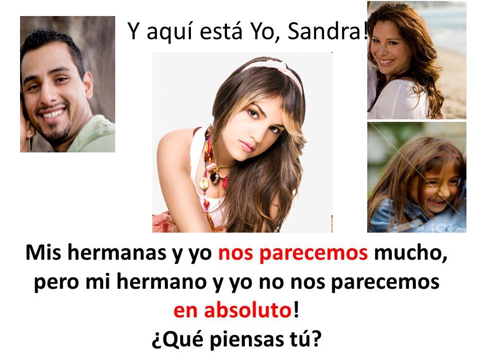 Y aquí está Yo, Sandra.