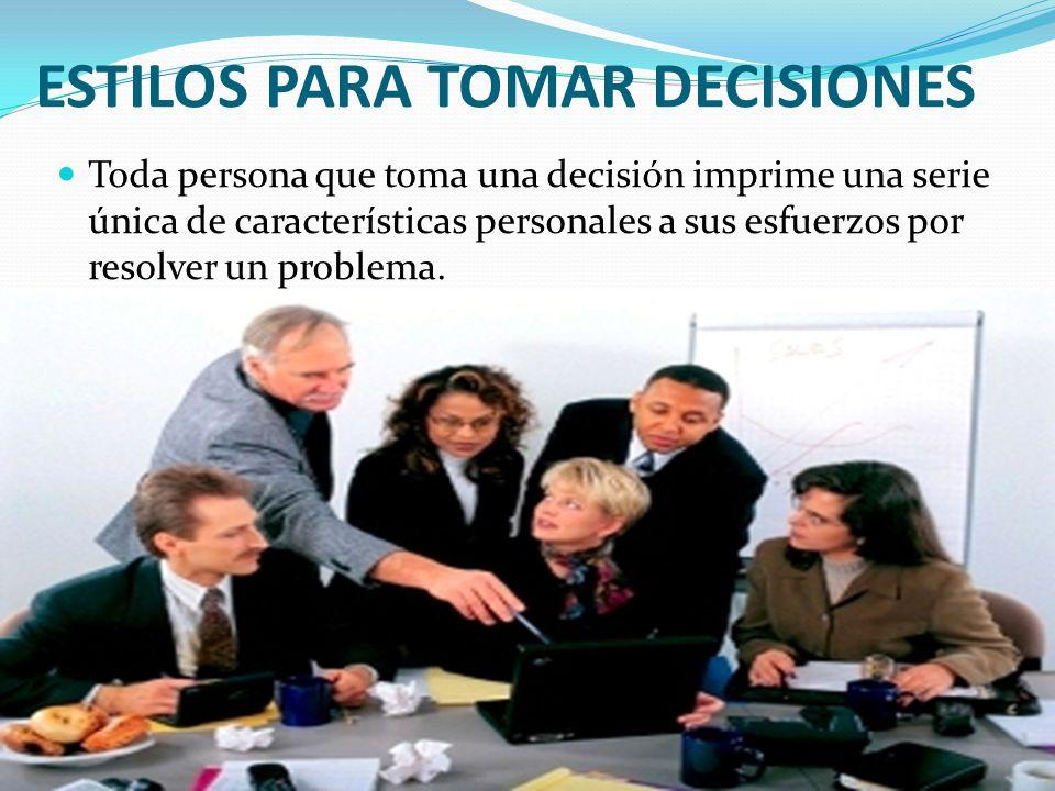 ESTILOS PARA TOMAR DECISIONES