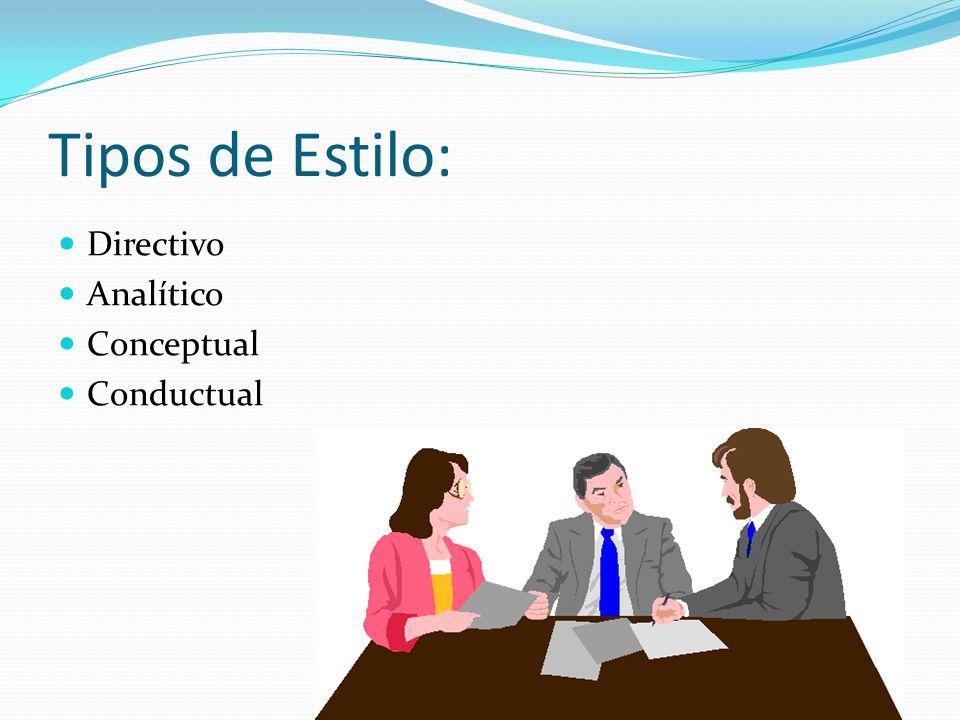 Tipos de Estilo: Directivo Analítico Conceptual Conductual