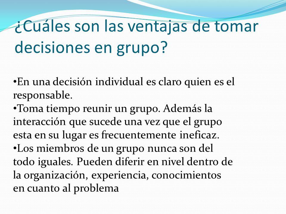 ¿Cuáles son las ventajas de tomar decisiones en grupo
