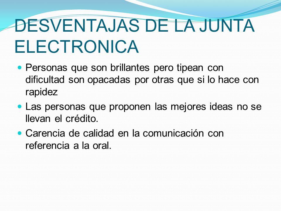 DESVENTAJAS DE LA JUNTA ELECTRONICA