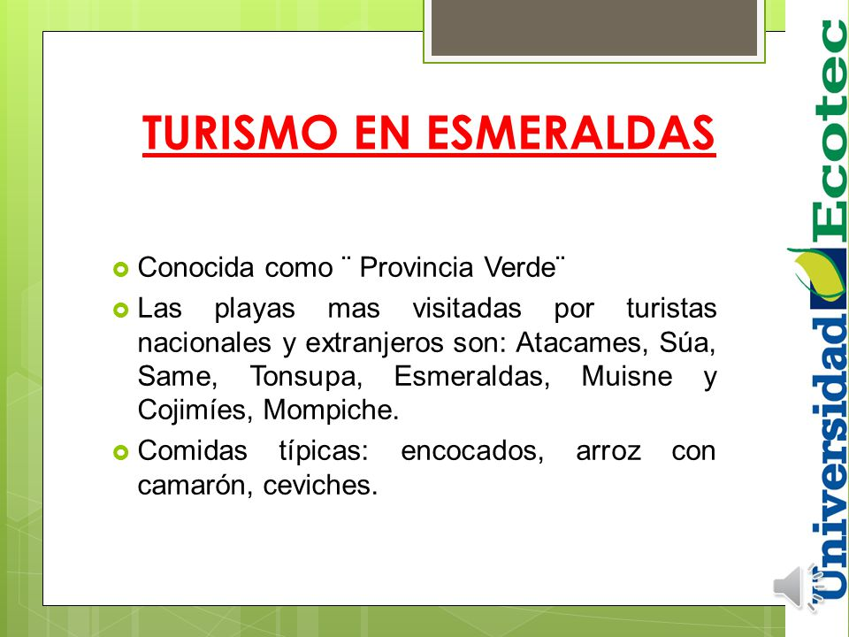 TURISMO EN ESMERALDAS Conocida como ¨ Provincia Verde¨