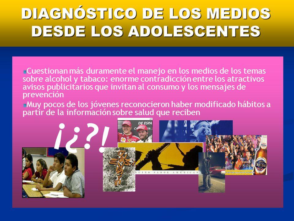 DIAGNÓSTICO DE LOS MEDIOS DESDE LOS ADOLESCENTES