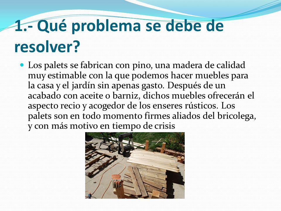 1.- Qué problema se debe de resolver