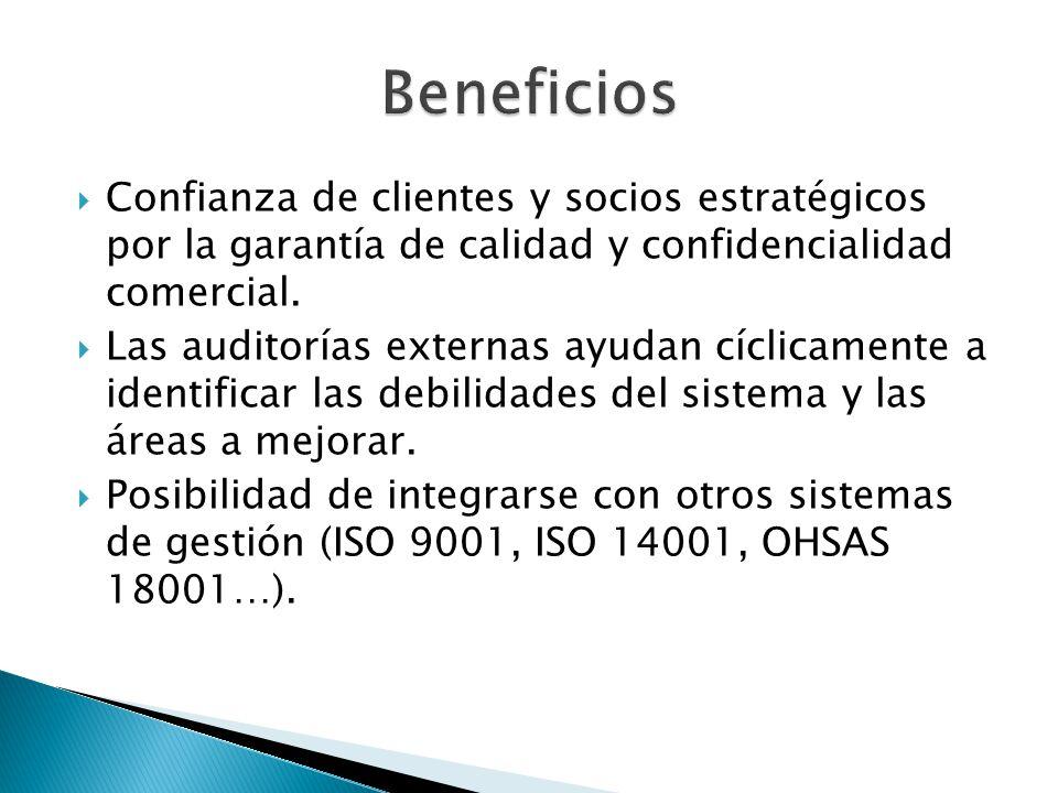 Beneficios Confianza de clientes y socios estratégicos por la garantía de calidad y confidencialidad comercial.
