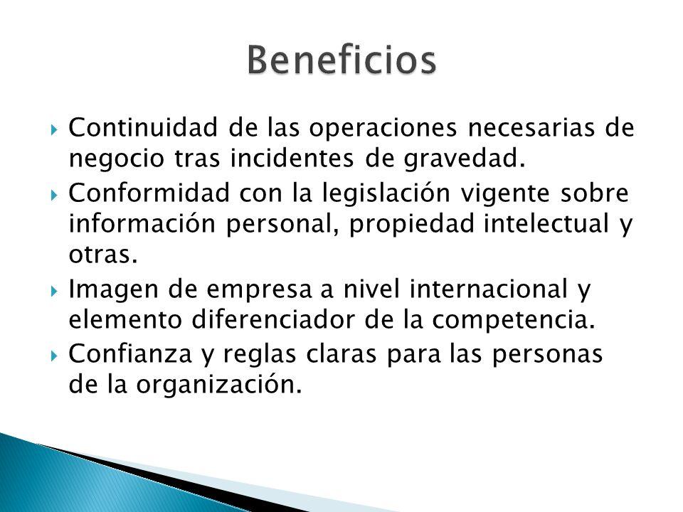 Beneficios Continuidad de las operaciones necesarias de negocio tras incidentes de gravedad.