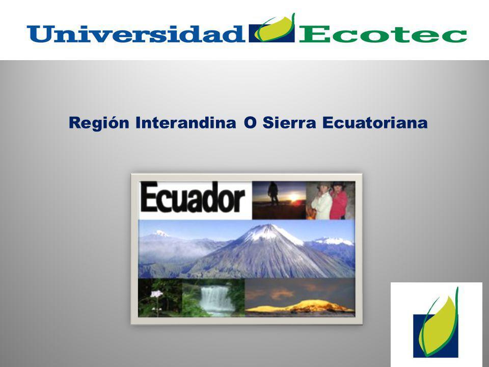 Región Interandina O Sierra Ecuatoriana