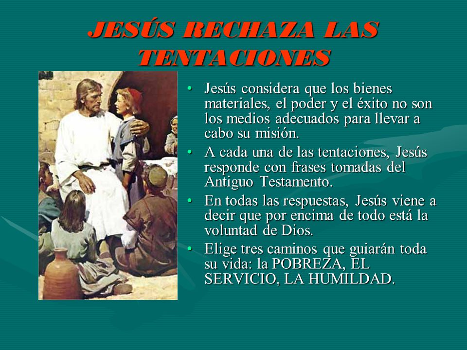 JESÚS RECHAZA LAS TENTACIONES