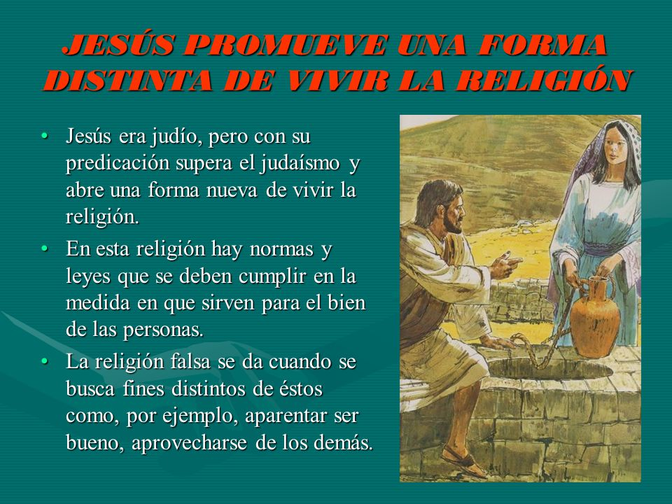 JESÚS PROMUEVE UNA FORMA DISTINTA DE VIVIR LA RELIGIÓN