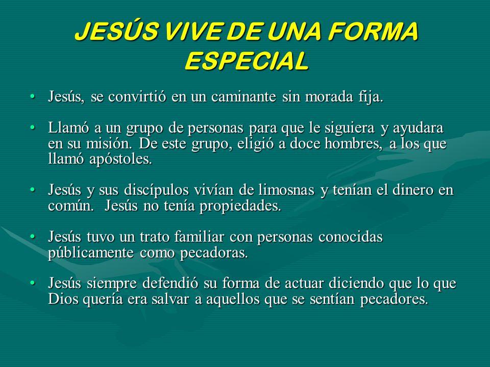 JESÚS VIVE DE UNA FORMA ESPECIAL