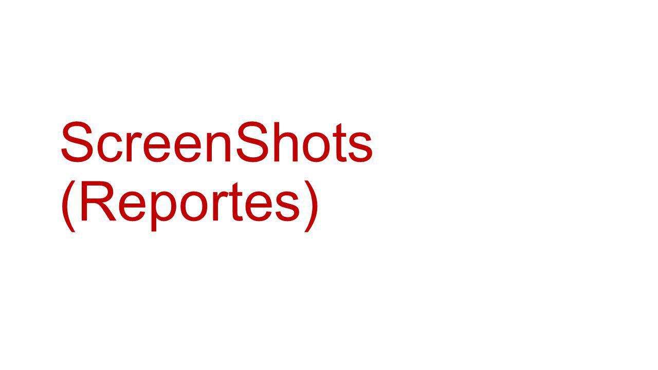 ScreenShots (Reportes)